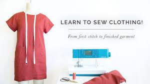 Design And Sew Your Own Clothes Learn How To Sew Your Own Clothes From First Stitch To Finished Garment