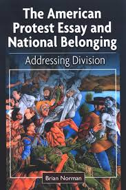the american protest essay and national belonging addressing division 61512 cov