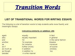 how to write papers about transition words for essays introduction whether you are using persuasive essay transition words between sentences or entire phrases or sentences between paragraphs your transitions connect your