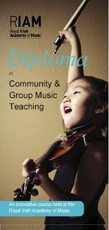 diploma in community and group music teaching royal irish  diploma in community and group music teaching