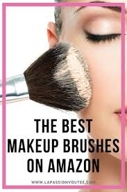 these are the best makeup brush sets on amazon don t waste