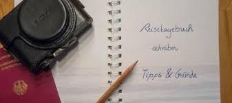 reisetagebuch reisetagebuch schreiben gründe und praktische tippsa daily travel mate