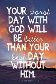 your worst day god will be better than your best day out  essays on god night essays god essay flood in