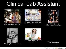 Clinical Lab Assistant... - Meme Generator What i do via Relatably.com