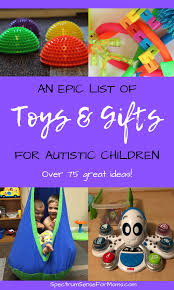 awesome gift ideas for children on the autism spectrum there are lots of fun toys