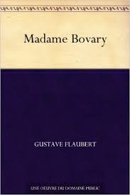"captivating french novels for your high school students  ""madame bovary"" by gustave flaubert"