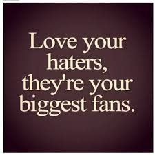 Kanye Love Quotes Inspiration Love Your Haters They Are Your Biggest Fans Quotes Love Haters