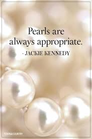 Quotes About Pearls And Friendship Pearls are always appropriate Picture Quotes 20