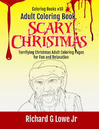 adult coloring book scary christmas ⋆ the writing king additional images adult coloring book scary christmas