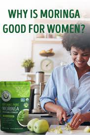 why is moringa good for women kuli