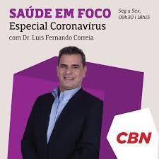 Saúde em Foco Especial Coronavírus - Luis Fernando Correia