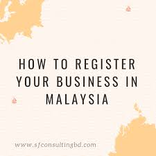 How To Register A Company Foreign Company Registration In Malaysia S F Consulting
