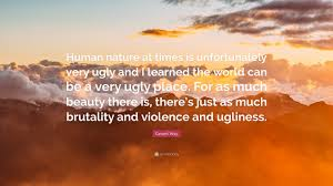 """Beauty Of The World Quotes Best of Gerard Way Quote """"Human Nature At Times Is Unfortunately Very Ugly"""
