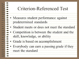 criterion referenced assessment assessing student performance ppt video online download