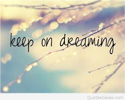 Quotes Dreaming Best Of Keep On Dreaming Quote With Image
