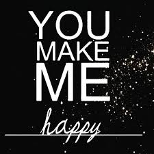 You Make Me Happy Quotes Cool You Make Me Happy Quotes He Makes Me Feel Happy Images