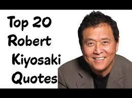 Robert Kiyosaki Quotes Best Top 48 Robert Kiyosaki Quotes Author Of Rich Dad Poor Dad YouTube