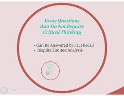 essay questions that promote critical thinking essay questions that do not require critical thinking