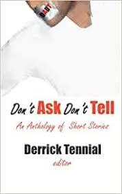 Don't Ask Don't Tell: Tennial, Derrick Marcel, Franklin, Darlene, Hankins, Latoya,  Hunt, Shana, Collins, John, Walker, Victor Billionaire, Headley, G. Yoland,  Trimble, John: 9781720890027: Amazon.com: Books