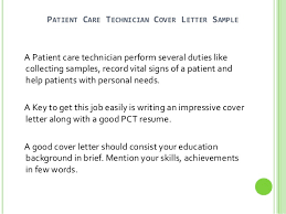 PATIENT CARE TECHNICIAN COVER LETTER SAMPLE A Patient care technician  perform several duties like collecting samples ...
