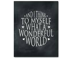 and i think to myself what a wonderful world wall art inspirational nursery wall decor and i think to myself what a wonderful world s world wall