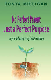 No Perfect Parent, Just a Perfect Purpose in Paperback by Tonya ...