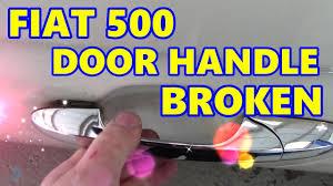 fiat 500 door handle broken