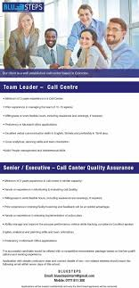 team leader senior executive call canter quality assurance job team leader call centre minimum of 3 years experience in a call center prior experience in managing the team of 10 15 agents