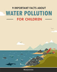 best water pollution facts ideas water  9 important facts about water pollution for children