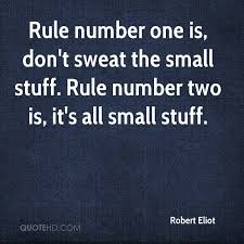 Don T Sweat The Small Stuff Quotes Mesmerizing Robert Eliot Quotes QuoteHD