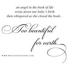 Too Beautiful For Earth Quote Best of Too Beautiful For Earth Surviving Infant Loss Quotes Pinterest