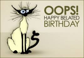 Image result for happy belated birthday to you