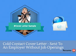Cold Cover Letter Sample Delectable Cold Contact Cover Letter Sample Sent To An Employer Don T Get Left