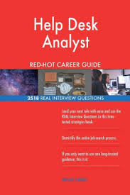 Interview Questions For Help Desk Help Desk Analyst Red Hot Career Guide 2518 Real Interview Questions Paperback