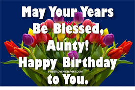 100 Happy Birthday Wishes And Messages For My Aunty Aunt Sweet