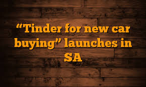new car releases in saTinder for new car buying launches in SA  GistPartner Career Connect