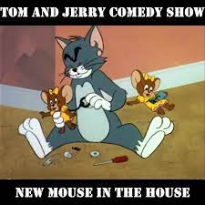 Tom and Jerry Series - Tom and Jerry Comedy Show 1C    New Mouse in the  House