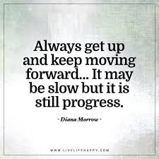 Quotes On Moving Forward Quotes About Moving Forward In Life And Being Happy Quotes