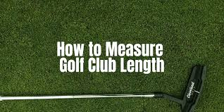 Golf Club Shaft Length Fitting Chart Measure Golf Club Length In 2 Proven Methods Nifty Golf