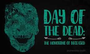 day of the dead essay the honoring of deceased