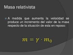 Resultado de imagen de A velocidades relativistas aumenta la masa