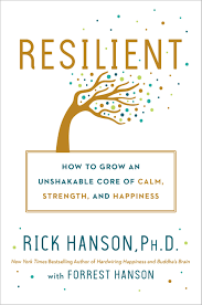 Resilient How To Grow An Unshakable Core Of Calm Strength And