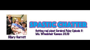 Spastic Chatter: Getting Real About Cerebral Palsy Ep 3 Ms Wheelchair  Kansas 2020 Hilary Garrett - YouTube