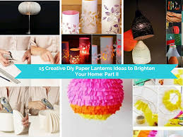 15 creative diy paper lanterns ideas to brighten your home part 2 sad to happy project