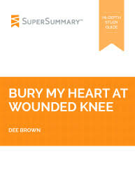 bury my heart at wounded knee summary supersummary bury my heart at wounded knee