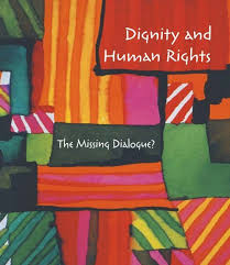 Dignity and Human Rights - PWESCR