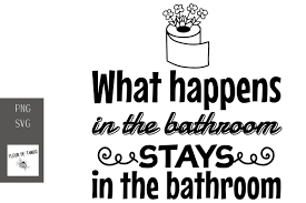 Files are compatible with cricut, cameo silhouette studio and other cutting machines. What Happens In The Bathroom Graphic By Fleur De Tango Creative Fabrica