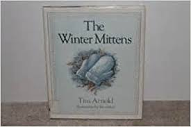 <b>Winter Mittens</b>, The: Tim Arnold: 9780689504495: Amazon.com: Books