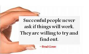 Success Quotes Successful People Never Ask If Things Will Work