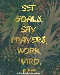 Set Goals Say Prayers Work Hard Al Carraway Citation